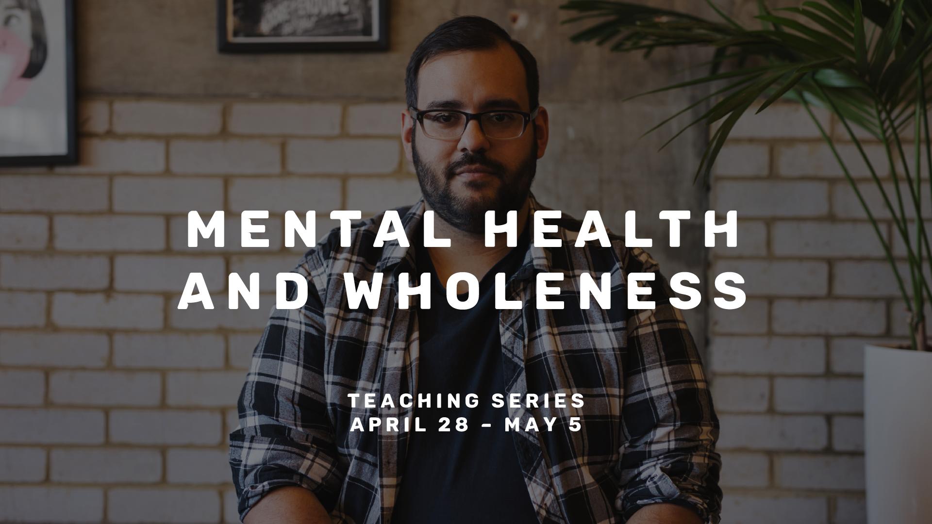Mental Health & Wholeness – Pt. 1 – Paul Maconochie
