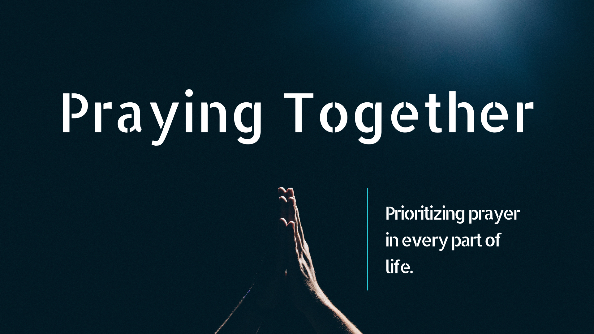 Praying Together – Pt. 1 – Scott Jester