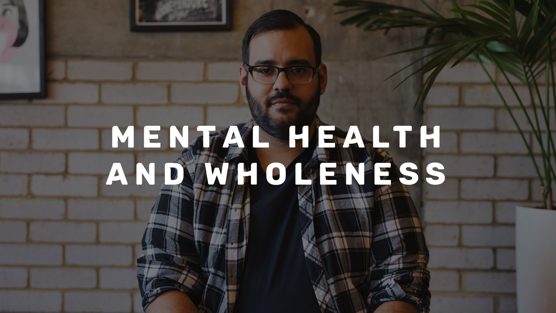 Mental Health & Wholeness – Pt. 1 – Paul Maconochie